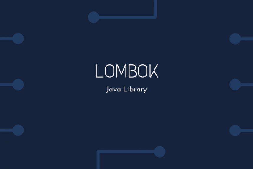 -Lombok-   A java library to code more cleanly